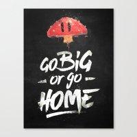 Go Big Or Go Home Mario … Canvas Print