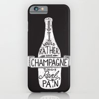 I Would Rather Have Champagne Than Real Pain iPhone 6 Slim Case