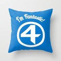 I'm Fantastic! Throw Pillow