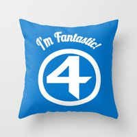 I'm Fantastic! Throw Pillow
