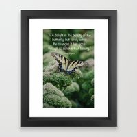 We delight in the beauty of the butterfly.... Framed Art Print