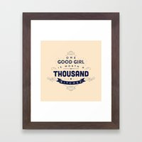 One Good Girl Is Worth A Thousand Bitches Framed Art Print