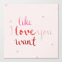 Like, Love, Want Canvas Print