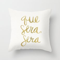 Whatever Will Be, Will Be (Gold Ink) Throw Pillow