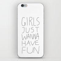 Girls Just Wanna Have Fun on White iPhone & iPod Skin