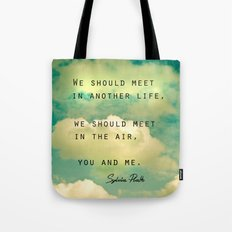 We Should Meet in Another Life Tote Bag