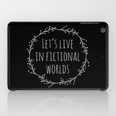 Let's Live in Fictional Worlds - Inverted iPad Case