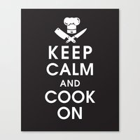 Keep Calm And Cook On Canvas Print