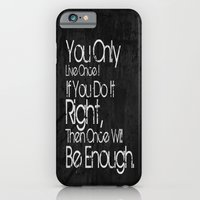 You Only Live Once. iPhone 6 Slim Case