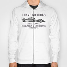 I Have No Idols - Senna Quote Hoody