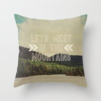 Let's Meet In The Mountains  Throw Pillow