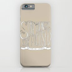 Stay Hungry, Stay Focused Slim Case iPhone 6s