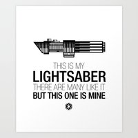 This Is My Lightsaber (V… Art Print