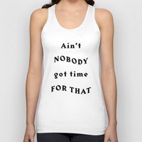 Ain't Nobody Got Time For That - Black Typography Unisex Tank Top