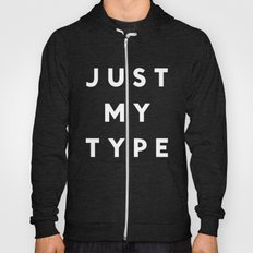 Just My Type Hoody