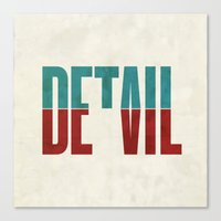 Devil in the detail. Canvas Print