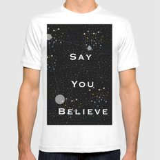 Say You Believe Mens Fitted Tee White SMALL