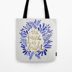The Future Is Bright –… Tote Bag