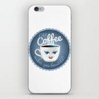 Cold coffee makes you beautiful... iPhone & iPod Skin