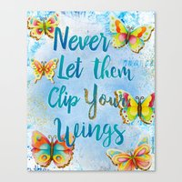 Never Let Them Clip Your Wings Canvas Print
