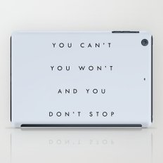 Can't Won't Don't Stop iPad Case