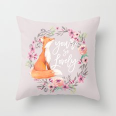 You're so lovely Throw Pillow