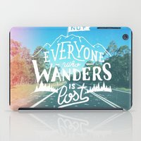 Not everyone who wanders is lost iPad Case