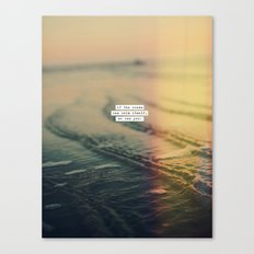 Calm Yourself Canvas Print