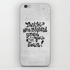 DON'T LET THE iPhone & iPod Skin