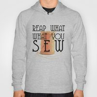 Reap What You Sew Hoody