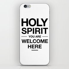 Holy Spirit You Are Welcome Here iPhone & iPod Skin