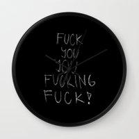 FUCK YOU, YOU FUCKING FUCK!  Wall Clock