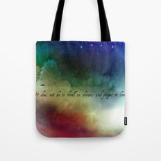 V2:It does not do to dwell on dreams Tote Bag