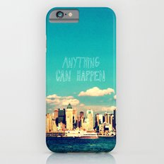 Anything Can Happen iPhone 6 Slim Case