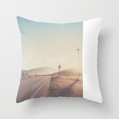 lets get lost together ...  Throw Pillow