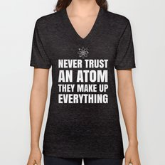 NEVER TRUST AN ATOM THEY… Unisex V-Neck