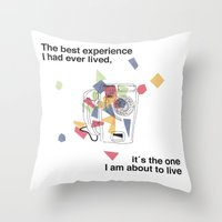 The best experience I have ever lived.. it´s the one I am about to live Throw Pillow