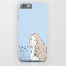 Though she be but little, she is fierce Slim Case iPhone 6s