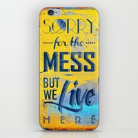 Sorry For The Mess 2 iPhone & iPod Skin