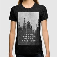 Let Me Take You Out Of This Town Womens Fitted Tee Tri-Black SMALL