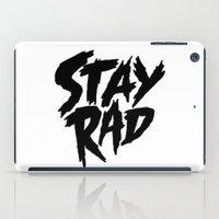 Stay Rad (on White) iPad Case