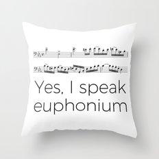 Do you speak euphonium? Throw Pillow