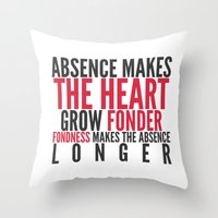 Absence Makes The Heart … Throw Pillow