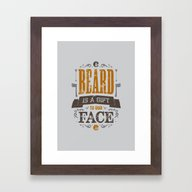 A BEARD IS A GIFT TO OUR… Framed Art Print