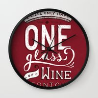 I Will Only Have One Glass of Wine Tonight Wall Clock