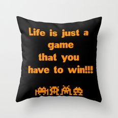 life is just a game That you have to win Throw Pillow