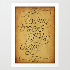 Losing track of the days Art Print