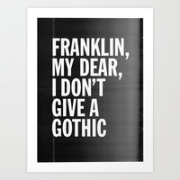 Franklin, My Dear, I Don… Art Print