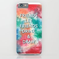Friends Let Friends Drink and Draw iPhone 6 Slim Case