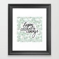 Enjoy The Little Things! Framed Art Print
